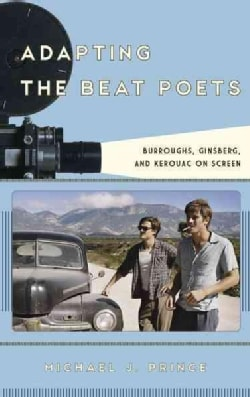Adapting the Beat Poets: Burroughs, Ginsberg, and Kerouac on Screen (Hardcover)