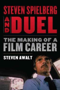 Steven Spielberg and Duel: The Making of a Film Career (Paperback)