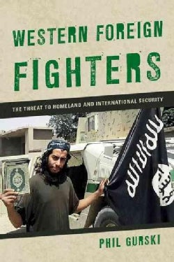 Western Foreign Fighters: The Threat to Homeland and International Security (Paperback)