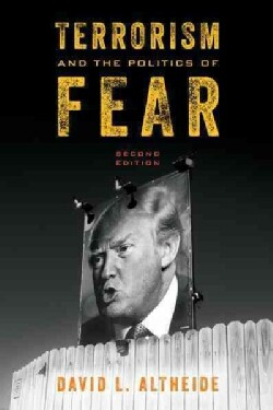 Terrorism and the Politics of Fear (Hardcover)
