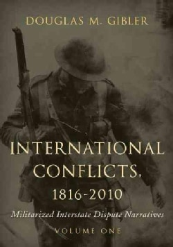 International Conflicts, 1816-2010: Militarized Interstate Dispute Narratives (Hardcover)