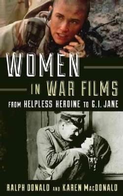 Women in War Films: From Helpless Heroine to G.I. Jane (Paperback)