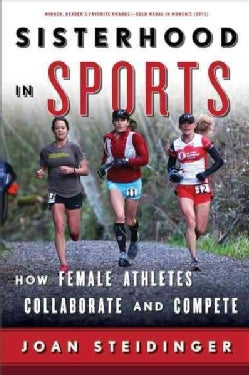 Sisterhood in Sports: How Female Athletes Collaborate and Compete (Paperback)