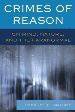Crimes of Reason: On Mind, Nature, and the Paranormal (Paperback)