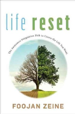 Life Reset: The Awareness Integration Path to Create the Life You Want (Hardcover)