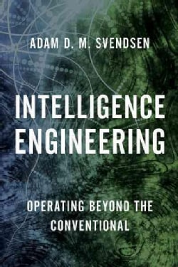 Intelligence Engineering: Operating Beyond the Conventional (Paperback)