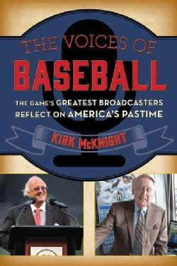 The Voices of Baseball: The Game's Greatest Broadcasters Reflect on America's Pastime (Paperback)