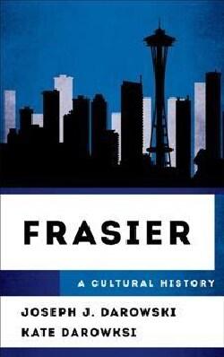 Frasier: A Cultural History (Hardcover)