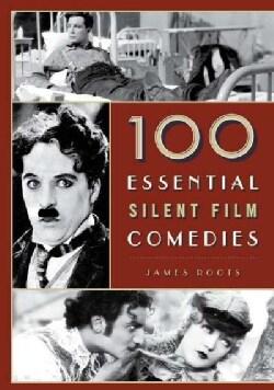 100 Essential Silent Film Comedies (Hardcover)
