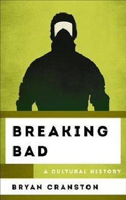 Breaking Bad: A Cultural History (Hardcover)