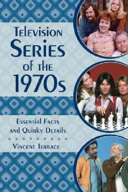 Television Series of the 1970s: Essential Facts and Quirky Details (Hardcover)