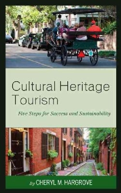 Cultural Heritage Tourism: Five Steps for Success and Sustainability (Hardcover)
