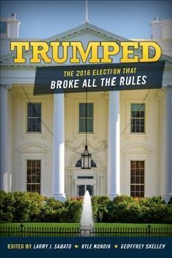 Trumped: The 2016 Election That Broke All the Rules (Hardcover)