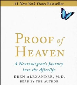 Proof of Heaven: A Neurosurgeon's Journey into the Afterlife (CD-Audio)