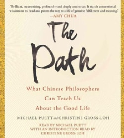 The Path: What Chinese Philosophers Can Teach Us About the Good Life (CD-Audio)