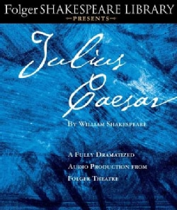 Julius Caesar: A Fully-Dramatized Audio Production from Folger Theatre (CD-Audio)