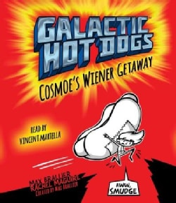 Galactic Hot Dogs: Cosmoe's Wiener Getaway (CD-Audio)
