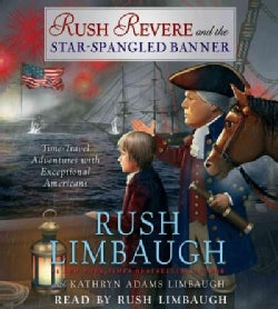 Rush Revere and the Star-Spangled Banner: Time-travel Adventures With Exceptional Americans (CD-Audio)