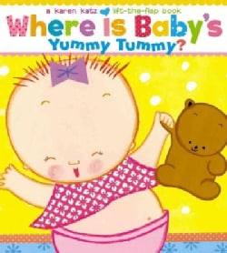 Where Is Baby's Yummy Tummy?: A Karen Katz Lift-the-flap Book (Board book)