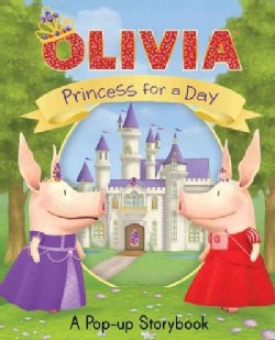 Olivia Princess for a Day: A Pop-up Storybook (Hardcover)