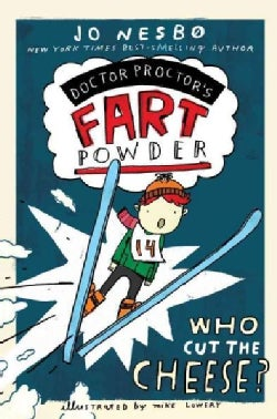 Doctor Proctor's Fart Powder: Who Cut the Cheese? (Hardcover)