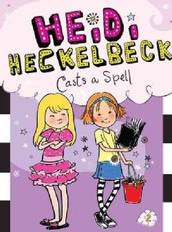 Heidi Heckelbeck Casts a Spell (Hardcover)