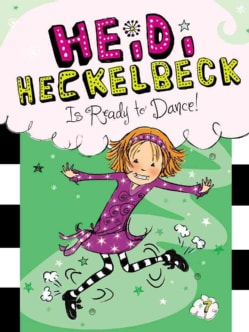 Heidi Heckelbeck Is Ready to Dance! (Hardcover)