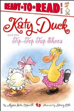 Katy Duck and the Tip-Top Tap Shoes (Paperback)