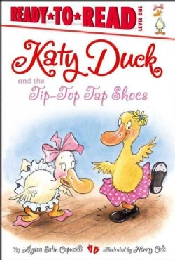 Katy Duck and the Tip-Top Tap Shoes: Level 1 (Hardcover)