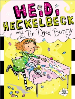 Heidi Heckelbeck and the Tie-Dyed Bunny (Paperback)