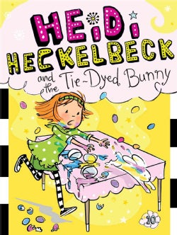 Heidi Heckelbeck and the Tie-Dyed Bunny (Hardcover)