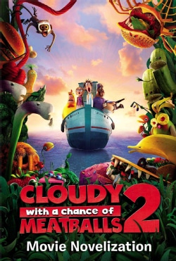 Cloudy With a Chance of Meatballs 2 Movie Novelization (Paperback)