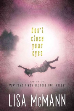 Don't Close Your Eyes: Wake, Fade, Gone (Paperback)