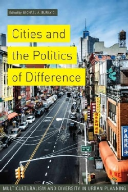 Cities and the Politics of Difference: Multiculturalism and Diversity in Urban Planning (Paperback)