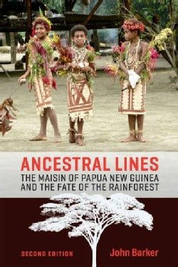 Ancestral Lines: The Maisin of Papua New Guinea and the Fate of the Rainforest (Hardcover)