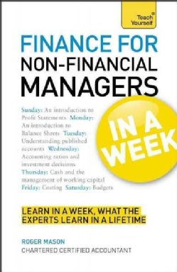 Teach Yourself Finance for Non-Financial Managers in a Week (Paperback)