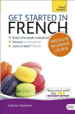 Teach Yourself Get Started in French: Absolute Beginner