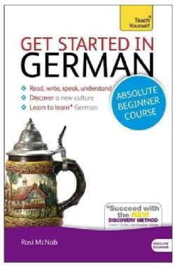 Teach Yourself Get Started in German: Absolute Beginner