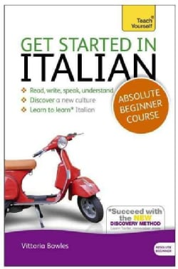 Teach Yourself Get Started in Italian: Absolute Beginner Course
