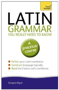 Teach Yourself Latin Grammar You Really Need to Know (Paperback)
