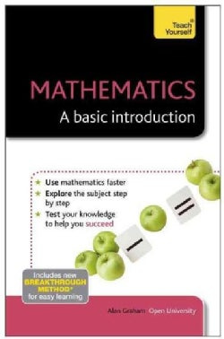 Teach Yourself Mathematics: A Basic Introduction (Paperback)