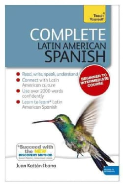 Teach Yourself Complete Latin American Spanish: Beginner to Intermediate