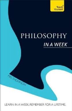 Teach Yourself Philosophy in a Week (Paperback)