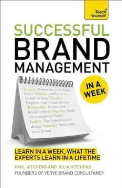 Teach Yourself Successful Brand Management in a Week (Paperback)