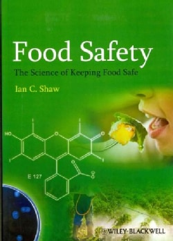 Food Safety: The Science of Keeping Food Safe (Paperback)