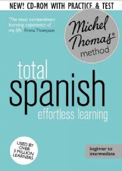 Michel Thomas Method Total Spanish Effortless Learning: Beginner to Intermediate