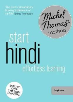 Start Hindi: Michel Thomas Method: Effortless Learning Beginner (CD-Audio)