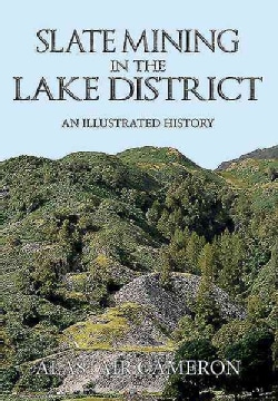 Slate Mining in the Lake District: An Illustrated History (Paperback)