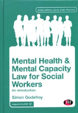 Mental Health and Mental Capacity Law for Social Workers: An Introduction (Hardcover)