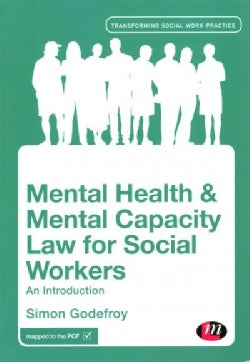 Mental Health & Mental Capacity Law for Social Workers: An Introduction (Paperback)